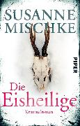 Cover-Bild zu Mischke, Susanne: Die Eisheilige (eBook)