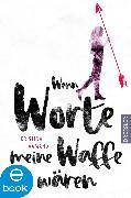 Cover-Bild zu Aamand, Kristina: Wenn Worte meine Waffe wären (eBook)