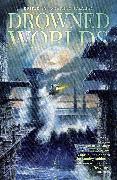 Cover-Bild zu Robinson, Kim Stanley: Drowned Worlds