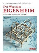 Cover-Bild zu Reto, Westermann: Der Weg zum Eigenheim (eBook)