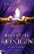 Cover-Bild zu eBook Die letzte Königin - Das Feuer erwacht