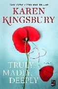 Cover-Bild zu Kingsbury, Karen: Truly, Madly, Deeply
