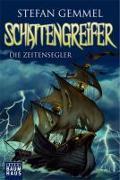Cover-Bild zu Gemmel, Stefan: Schattengreifer - Die Zeitensegler