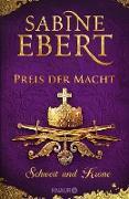 Cover-Bild zu Schwert und Krone - Preis der Macht (eBook) von Ebert, Sabine