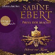 Cover-Bild zu Schwert und Krone - Preis der Macht - Das Barbarossa-Epos, (Gekürzte Lesefassung) (Audio Download) von Ebert, Sabine