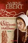 Cover-Bild zu Das Geheimnis der Hebamme von Ebert, Sabine