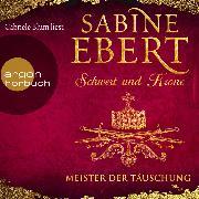 Cover-Bild zu Schwert und Krone - Meister der Täuschung (Gekürzte Lesung) (Audio Download) von Ebert, Sabine