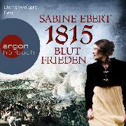Cover-Bild zu 1815 - Blutfrieden (Audio Download) von Ebert, Sabine