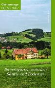 Cover-Bild zu Frei-Heitz, Brigitte: Bauerngärten zwischen Säntis und Bodensee