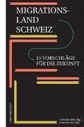 Cover-Bild zu Abbt, Christine (Hrsg.): Migrationsland Schweiz