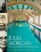 Cover-Bild zu Kastner, Victoria: Julia Morgan: An Intimate Portrait of the Trailblazing Architect (eBook)