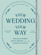 Cover-Bild zu Shaw, Scott: Your Wedding, Your Way (eBook)