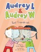 Cover-Bild zu Higgins, Carter: Audrey L and Audrey W: Best Friends-ish (eBook)