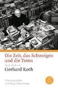 Cover-Bild zu Roth, Gerhard: Die Zeit, das Schweigen und die Toten