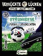 Cover-Bild zu Schumacher, Jens: Verrückte Lücken - Total stürmische Fußballgeschichten