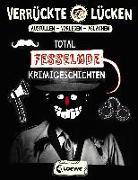 Cover-Bild zu Schumacher, Jens: Verrückte Lücken - Total fesselnde Krimigeschichten