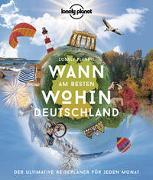 Cover-Bild zu Bey, Jens: Lonely Planet Wann am besten wohin Deutschland