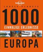 Cover-Bild zu Bey, Jens: Lonely Planets 1000 einmalige Erlebnisse Europa
