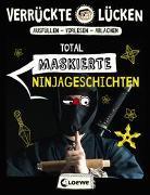 Cover-Bild zu Schumacher, Jens: Verrückte Lücken - Total maskierte Ninjageschichten