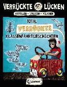 Cover-Bild zu Schumacher, Jens: Verrückte Lücken - Total verrückte Klassenfahrtgeschichten