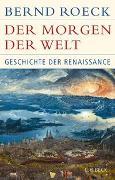Cover-Bild zu Roeck, Bernd: Der Morgen der Welt