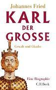 Cover-Bild zu Fried, Johannes: Karl der Grosse
