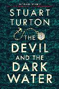 Cover-Bild zu The Devil and the Dark Water von Turton, Stuart