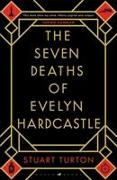Cover-Bild zu The Seven Deaths of Evelyn Hardcastle von Turton, Stuart