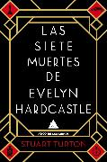 Cover-Bild zu Las siete muertes de Evelyn Hardcastle (eBook) von Turton, Stuart