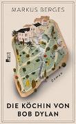 Cover-Bild zu Berges, Markus: Die Köchin von Bob Dylan