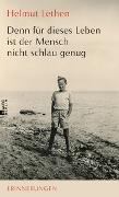 Cover-Bild zu Lethen, Helmut: Denn für dieses Leben ist der Mensch nicht schlau genug