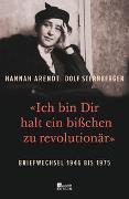 Cover-Bild zu Arendt, Hannah: «Ich bin Dir halt ein bißchen zu revolutionär»