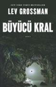 Cover-Bild zu Grossman, Lev: Büyücü Kral