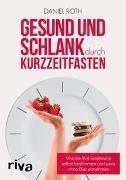 Cover-Bild zu Roth, Daniel: Gesund und schlank durch Kurzzeitfasten