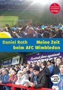 Cover-Bild zu Roth, Daniel: Meine Zeit beim AFC Wimbledon