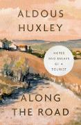 Cover-Bild zu Huxley, Aldous: Along the Road (eBook)