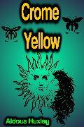 Cover-Bild zu Huxley, Aldous: Crome Yellow (eBook)