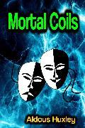 Cover-Bild zu Huxley, Aldous: Mortal Coils (eBook)