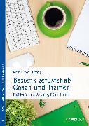 Cover-Bild zu Urban, Ruth: Bestens gerüstet als Coach und Trainer (eBook)
