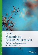 Cover-Bild zu Maex, Edel: Mindfulness - Gelebte Achtsamkeit (eBook)