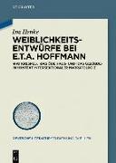 Cover-Bild zu Henke, Ina: Weiblichkeitsentwürfe bei E.T.A. Hoffmann