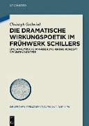 Cover-Bild zu Gschwind, Christoph: Die dramatische Wirkungspoetik im Frühwerk Schillers