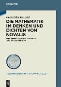 Cover-Bild zu Bomski, Franziska: Die Mathematik im Denken und Dichten von Novalis