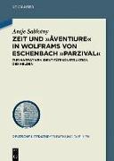 Cover-Bild zu Sablotny, Antje: Zeit und >âventiure< in Wolframs von Eschenbach >Parzival<
