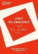 Cover-Bild zu Stiftung Humboldtforum im Berliner Schloss (Hrsg.): (Post)Kolonialismus und kulturelles Erbe (eBook)