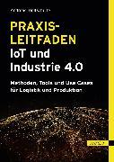 Cover-Bild zu Holtschulte, Andreas: Praxisleitfaden IoT und Industrie 4.0 (eBook)