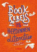 Cover-Bild zu Pehnt, Annette (Hrsg.): Book Rebels (eBook)