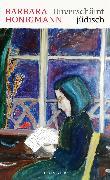 Cover-Bild zu Honigmann, Barbara: Unverschämt jüdisch (eBook)