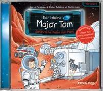 Cover-Bild zu Flessner, Bernd: Der kleine Major Tom. Hörspiel 5: Gefährliche Reise zum Mars
