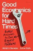 Cover-Bild zu Good Economics for Hard Times von Banerjee, Abhijit V.